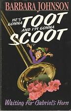 He's Gonna Toot and I'm Gonna Scoot by Barbara Johnson (1999, Paperback)