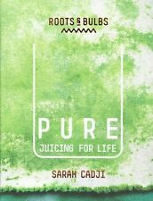 PURE: Juicing For Life by Sarah Cadji NEW