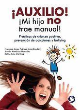 ¡Auxilio! ¡Mi hijo no trae manual!: Prácticas de crianza positiva, pre-ExLibrary