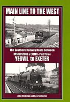 Main Line to the West: Yeovil to Exeter Pt. 3: The Southern Railway Route Betwee