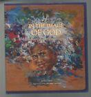 IN THE IMAGE OF GOD BY HYATT MOORE SIGNED BY AUTHOR & WYCLIFFE BIBLE TRANSLATORS