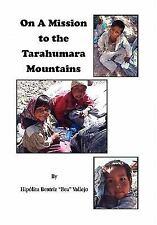 On a Mission to the Tarahumara Mountains (Paperback or Softback)