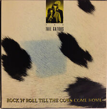 The Tail Gators /Rock 'n' Roll till the Cows Come Home vinyl 12 inch EP1986 Rare
