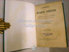 ANTICO SCIENZE - Giacomo Foglini, CORSO DI MATEMATICA ELEMENTARE 1893 Cuggiani