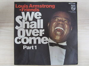 Single / Louis Armstrong + Friends* ?– We Shall Overcome Part 1 / PHILIPS / 1972