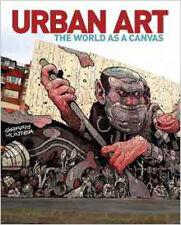 Urban Art: The World as a Canvas, New, Garry Hunter Book