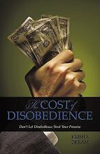 The Cost of Disobedience : Don't let disobedience steal your Promise by...