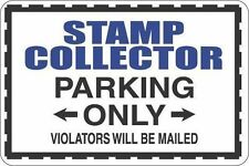 """*Aluminum* Stamp Collector Parking Only 8""""x12"""" Metal Novelty Sign S413"""