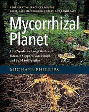 Mycorrhizal Planet How Symbiotic Fungi Work Roots Suppor by Phillips Michael