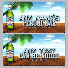 Personalised Peroni Bar Metal Wall/Door Plaque Sign Man Cave Beer Pub 20 x 10cm