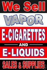 We Sell  E Cig & E Liquids sales & supplies 36x48 advertising poster sign