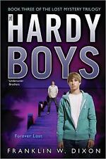 Forever Lost: Book Three in the Lost Mystery Trilogy (Hardy Boys, Unde-ExLibrary