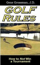 Golf Rules : How to Not Win a Tournament by Gene Grossman (2010, Paperback)