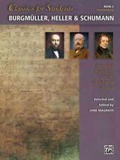 Classics for Students - Burgmüller, Heller & Schumann, Bk 2: Standard Repertoire