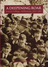 A Deepening Roar Scotch College Melbourne 1851 – 2001 BOOK History Victoria
