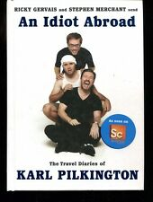 AN IDIOT ABROAD THE TRAVELING DIARIES OF KARL PILKINGTON BY RICKY GERVAIS