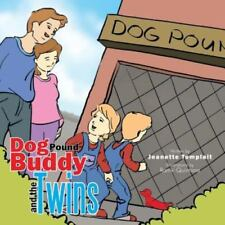 Dog Pound Buddy and the Twins by Jeanette Tomplait (2013, Paperback)