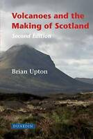 Volcanoes and the Making of Scotland by Upton, Brian (Hardback book, 2015)
