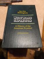 Westward Expansion, A History of the American Frontier by Billington