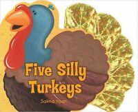 Five Silly Turkeys, Hardcover by Yoon, Salina, Brand New, Free shipping in th...