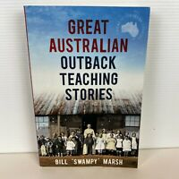 Great Australian Outback Teaching Stories by Bill 'Swampy' Marsh Paperback Book
