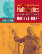 About Teaching Mathematics : A K-8 Resource by Marilyn Burns (1977, Paperback)