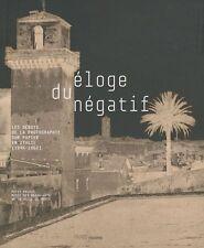 Eloge du négatif - Les débuts de la photographie sur papier en Italie 1846-1862