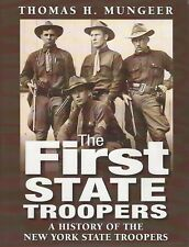 The First State Troopers A History of the Formation of the New York State Police