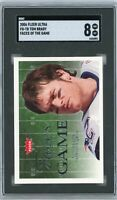 2006 Fleer Ultra Faces of the Game #FG-TB Tom Brady SGC 8 NM/MT