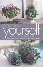 Contain Yourself: 101 Fresh Ideas for Fantastic Container Gardens - LikeNew - Ou