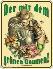 Blechschild 17 x 22, Der mit dem grünen Daumen, Werbeschild Art. 3460