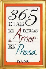 365 días de Poemas de Amor en Prosa by Darb (2015, Hardcover)