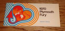 Original 1970 Plymouth Fury Owners Operators Manual 70