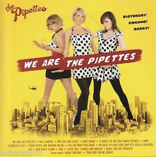 THE PIPETTES We Are The Pipettes CD