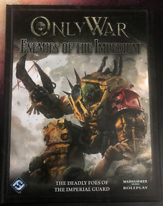 Only War: Enemies of the Imperium (2013, Hardcover)  Warhammer 40k FFG New