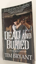 Dead and Buried Tim Bryant 6/2018 paperback
