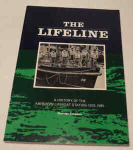 The Lifeline A History of the Aberdeen Lifeboat Station 1925-1985 Norman Trewren