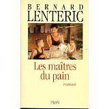 Bernard Lenteric - Les maitres du pain - 1993 - Broché