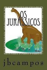Os Jurássicos : Não Basta Ser Executivo à Troglodita de Terceiro Milênio by...