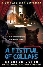 The Chet and Bernie Mystery: A Fistful of Collars 5 by Spencer Quinn (2013,...