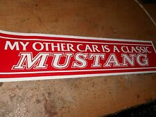MY OTHER CAR IS A CLASSIC FORD MUSTANG BUMPER STICKER NEW RED AND WHITE NICE!