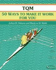 Crisp: TQM: 50 Ways to Make It Work for You (A Fifty-Minute Series-ExLibrary