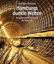 Hamburgs dunkle Welten Untergrund Hansestadt Bunker Eiskeller Hamburg Buch Book