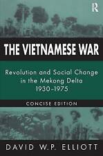The Vietnamese War: Revolution and Social Change in the Mekong Delta, 1930-1975