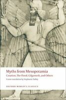 Myths from Mesopotamia Creation, The Flood, Gilgamesh, and Others 9780199538362