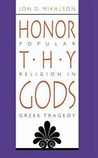 Honor Thy Gods: Popular Religion in Greek Tragedy (Paperback or Softback)