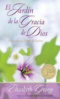 El jardín de la gracia de Dios: Cómo crecer en el fruto del Espíritu (Spanish
