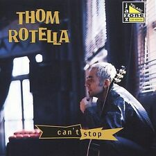 Can't Stop by Thom Rotella (CD, Jan-1997, Telarc Distribution)