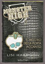 """Monster High - L. Harrison:  """"IL MOSTRO DELLA PORTA ACCANTO"""" Sperling 2011"""
