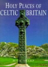 Holy Places of Celtic Britain,Mick Sharp